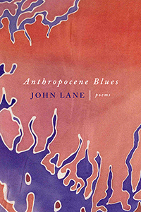 Anthropocene Blues: Poems