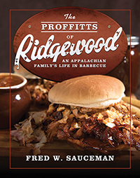 The Proffitts of Ridgewood: An Appalachian Family's Life in Barbecue