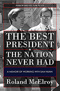 The Best President the Nation Never Had: A Memoir of Working with Sam Nunn