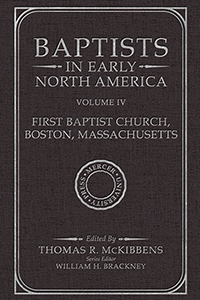 Baptists in Early North America–First Baptist Church, Boston, Massachusetts, Volume IV