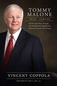 Tommy Malone, Trial Lawyer: And the Light Shone Through...The Guiding Hand Shaping One of America's Greatest Trial Lawyers