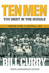 Ten Men You Meet in the Huddle: Lessons from a Football Life, Revised