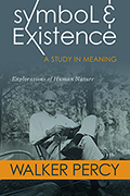 Symbol and Existence: A Study in Meaning: Explorations of Human Nature