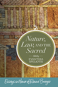 Nature, Law, and the Sacred: Essays in Honor of Ronna Burger