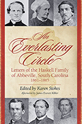 An Everlasting Circle: Letters of the Haskell Family of Abbeville, South Carolina, 1861–1865