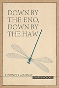 Down by the Eno, Down by the Haw: A Wonder Almanac