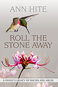 Roll the Stone Away: A Family's Legacy of Racism and Abuse