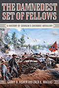 The Damnedest Set of Fellows: A History of Georgia's Cherokee Artillery