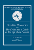 International Kierkegaard Commentary Volume 17: Christian Discourses and The Crisis and A Crisis in the Life of an Actress